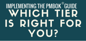 "Image preview for infographic, ""Implementing the PMBOK Guide."" Which tier is right for you?"